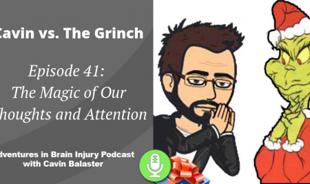 Episode 41 – The Magic of Our Thoughts and Attention: Cavin Vs. The Grinch