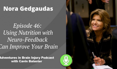 Episode 46 – Using Nutrition with Neuro-Feedback Can Improve Your Brain